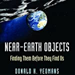 Near-Earth Objects: Finding Them Before They Find Us | Donald K. Yeomans