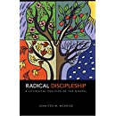 Radical Discipleship: A Liturgical Politics of the Gospel