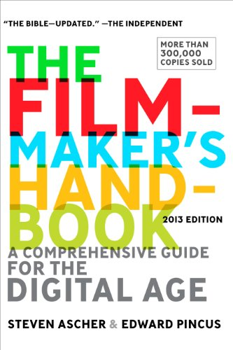 the-filmmakers-handbook-a-comprehensive-guide-for-the-digital-age-2013-edition