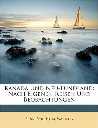 Kanada Und Neu-Fundland: Nach Eigenen Reisen Und Beobachtungen