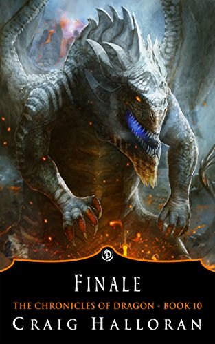 Finale (Book 10 of 10): Dragon Fantasy Series (The Chronicles of Dragon)