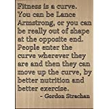 """Fitness is a curve. You can be Lance..."" quote by Gordon Strachan, laser engraved on wooden plaque - Size: 8""x10"""
