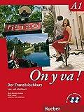 On y va ! A1: Der Französischkurs / Lehr- und Arbeitsbuch mit komplettem Audiomaterial