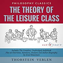 The Theory of the Leisure Class Audiobook by Israel Bouseman, Thorstein Veblen Narrated by Jason Leikam