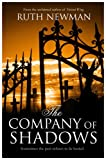Front cover for the book The Company of Shadows by Ruth Newman