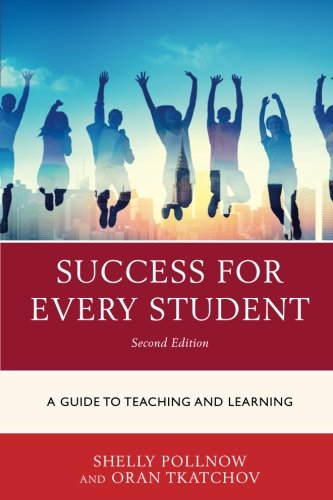 Book: Success for Every Student - A Guide to Teaching and Learning by Oran M Tkatchov
