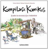Kompilasi Komikus : [Carnet de résidences] en Indonésie par Sylvain Moizie