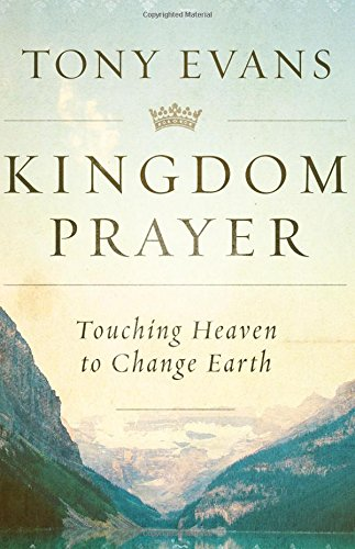 9 best kingdom prayer tony evans for 2019