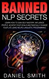 nero computer software - Banned NLP Secrets: Learn How To Gain Self Mastery, Influence People, Achieve Your Goals And Radically Change Your Life Using Neuro-Linguistic Programming