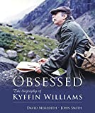 Obsessed - A Biography of Sir Kyffin Williams, Meredith, David and Smith, John, 1848514840
