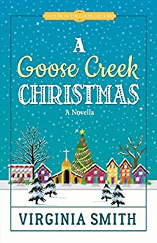 A Goose Creek Christmas (Tales from the Goose Creek B&B Book 4) by [Smith, Virginia]