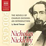 The Novels of Charles Dickens: An Introduction by David Timson to Nicholas Nickleby   David Timson