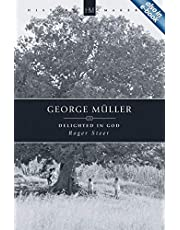 George Müller: Delighted in God