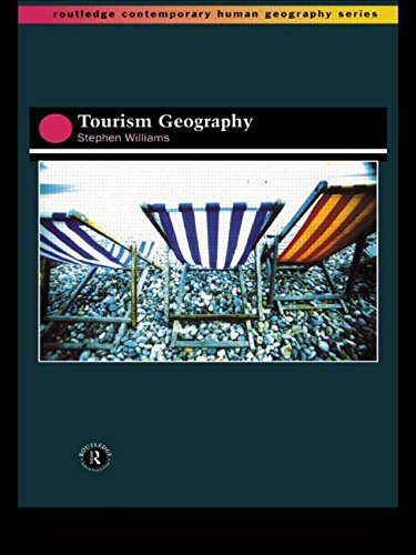 Tourism Geography (Routledge Contemporary Human Geography)