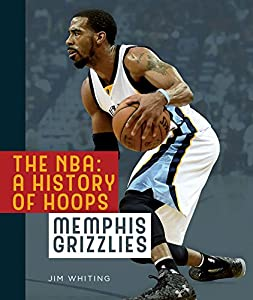 The NBA: A History of Hoops: Memphis Grizzlies