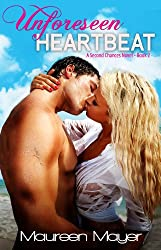 Unforeseen Heartbeat (Second Chances #2) (Second Chances Series)