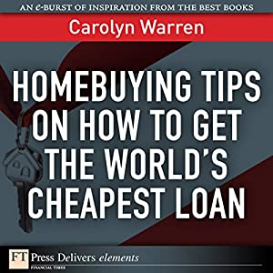 Homebuying Tips on How to Get the World's Cheapest Loan Audiobook