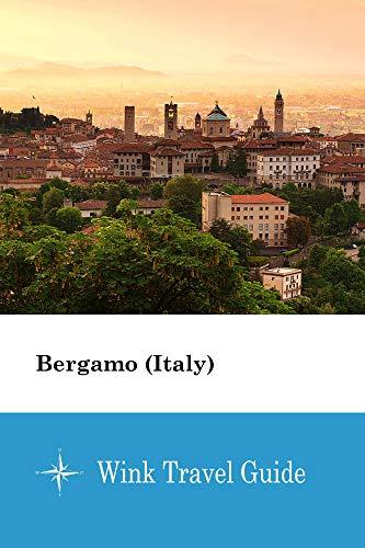Bergamo (Italy) - Wink Travel Guide