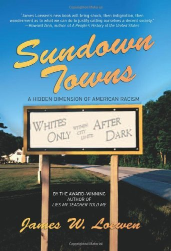 Sundown Towns: The Hidden Dimension of Segregation in America by James W. Loewen (2005-10-01)
