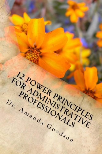 Amazon 12 power principles for administrative professionals 12 power principles for administrative professionals by goodson amanda fandeluxe Gallery