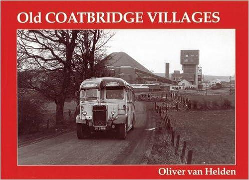 Old Coatbridge Villages Amazon Co Uk Helden Oliver Van 9781840330120 Books