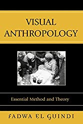 Visual Anthropology: Essential Method and Theory