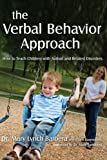 img - for The Verbal Behavior Approach: How to Teach Children with Autism and Related Disorders book / textbook / text book