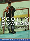 By Douglas Hunter - Scotty Bowman: A Life in Hockey (1998-10-16) [Hardcover]