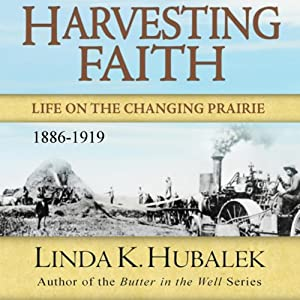 Harvesting Faith: Life on the Changing Prairie Audiobook