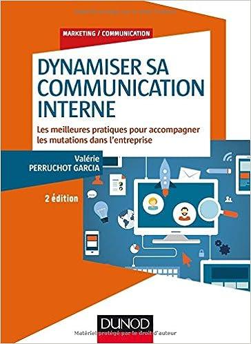 Dynamiser sa communication interne - 2 éd.: Les meilleures pratiques pour accompagner les mutations dans l'entreprise