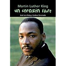 Un corazón libre: Martin Luther King (Biografía joven) (Spanish Edition)