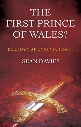 The First Prince of Wales?: Bleddyn ap Cynfyn, 1063-75