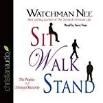 Sit Walk Stand: The Process of Christian Maturity | Watchman Nee
