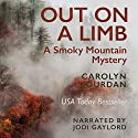 Out on a Limb: A Smoky Mountain Mystery Audiobook by Carolyn Jourdan Narrated by Jodi Gaylord
