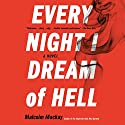 Every Night I Dream of Hell Audiobook by Malcolm Mackay Narrated by Angus King