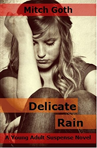 Delicate Rain: A Young Adult Suspense Novel