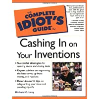 Complete Idiot Guide To Cashing In On Your Invention First Ed