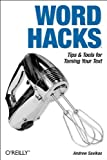 Word Hacks : Tips and Tools for Taming Your Text, Savikas, Andrew, 0596004931