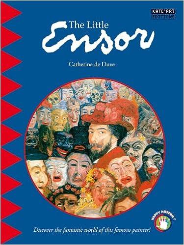Ebook téléchargement gratuit pour bambini The Little Ensor: Discover the Fantastic World of This Famous Painter! 2930382430 PDF