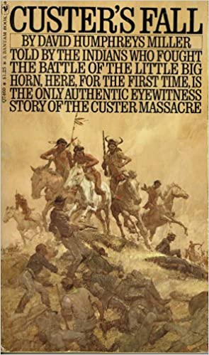 Custer's Fall - the Indian Side of the Story, Miller, David Humphreys, Illustrated by Cover Art