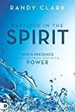 img - for Baptized in the Spirit: God's Presence Resting Upon You With Power book / textbook / text book