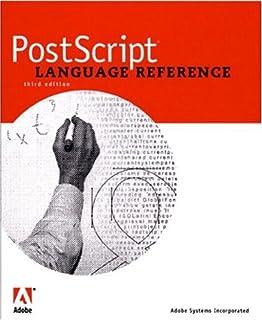 PostScript Language Tutorial and Cookbook: Adobe Systems Inc