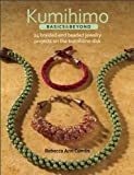 Arts & Crafts : Kumihimo Basics and Beyond: 24 Braided and Beaded Jewelry Projects on the Kumihimo Disk