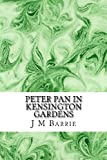 Peter Pan in Kensington Gardens, J. M. Barrie, 1484165403