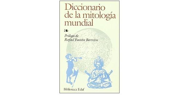 Diccionario de la mitología mundial by Rafael Fontan ...