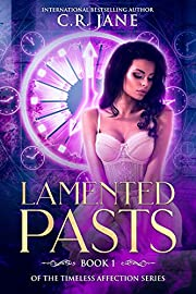 Lamented Pasts: Book 1 of the The Timeless Affection Series