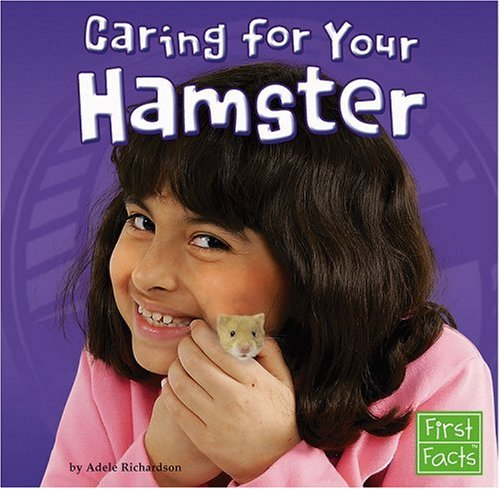 Caring for Your Hamster (Positively Pets) (Pigs Positively)
