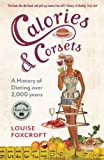 Calories and Corsets, Louise Foxcroft, 1846684269