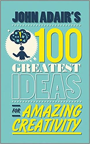 Book John Adair's 100 Greatest Ideas for Amazing Creativity