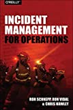 Incident Management for Operations, Schnepp, Rob and Vidal, Ron, 1491917628